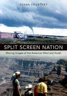 Split Screen Nation: Moving Images of the American West and South (Hardback)