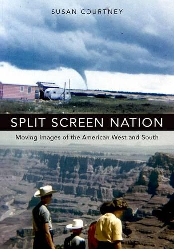 Split Screen Nation: Moving Images of the American West and South (Paperback)