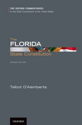 The Florida State Constitution - Oxford Commentaries on the State Constitutions of the United States (Hardback)