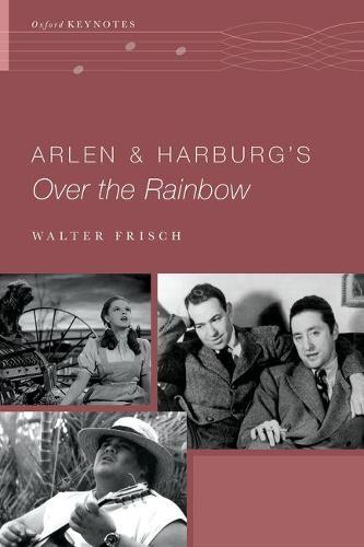 Arlen and Harburg's Over the Rainbow - Oxford Keynotes (Hardback)
