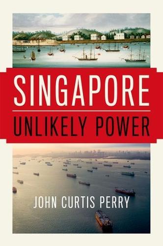 Singapore: Unlikely Power (Hardback)