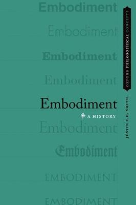 Embodiment: A History - OXFORD PHILOSOPHICAL CONCEPTS (Hardback)