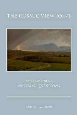 The Cosmic Viewpoint: A Study of Seneca's 'Natural Questions' (Paperback)