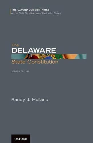 The Delaware State Constitution - Oxford Commentaries on the State Constitutions of the United States (Hardback)