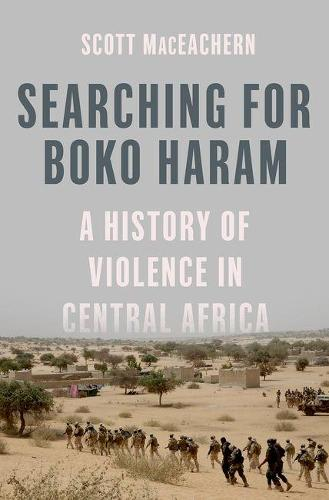 Searching for Boko Haram: A History of Violence in Central Africa (Hardback)