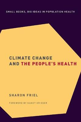 Climate Change and the People's Health - Small Books Big Ideas in Population Heal (Hardback)