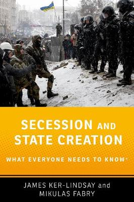 Secession and State Creation: What Everyone Needs to Know (R) - What Everyone Needs To Know (R) (Paperback)