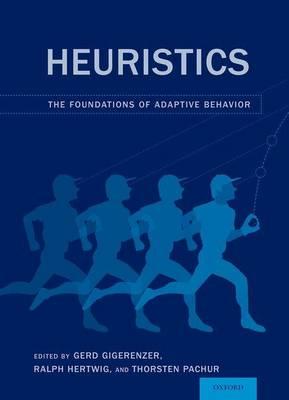 Heuristics: The Foundations of Adaptive Behavior (Paperback)