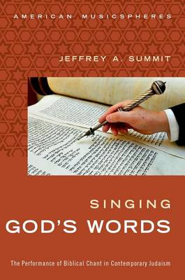 Singing God's Words: The Performance of Biblical Chant in Contemporary Judaism - American Musicspheres (Paperback)