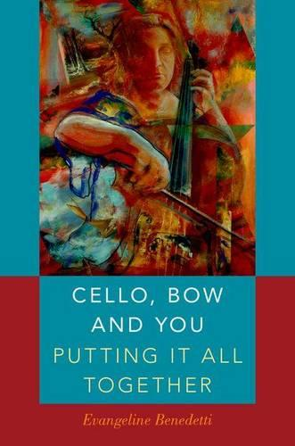 Cello, Bow and You: Putting it All Together (Hardback)