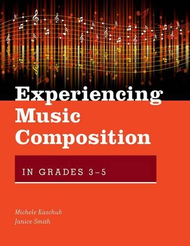 Experiencing Music Composition in Grades 3-5 - Experiencing Music Composition (Paperback)