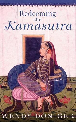Redeeming the Kamasutra (Hardback)