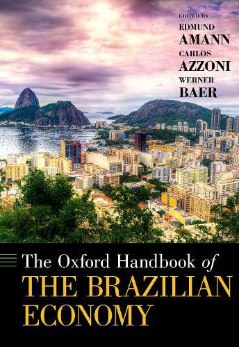 The Oxford Handbook of the Brazilian Economy - Oxford Handbooks (Hardback)