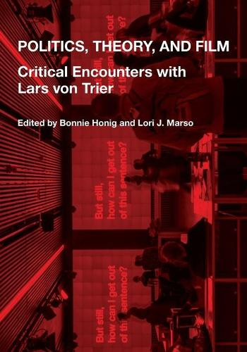 Politics, Theory, and Film: Critical Encounters with Lars von Trier (Paperback)