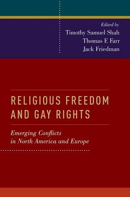 Religious Freedom and Gay Rights: Emerging Conflicts in the United States and Europe (Paperback)