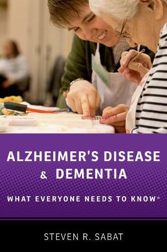Alzheimer's Disease and Dementia: What Everyone Needs to Know (R) - What Everyone Needs to Know (Hardback)