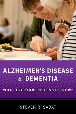 Alzheimer's Disease and Dementia: What Everyone Needs to Know (R) - What Everyone Needs To Know (R) (Paperback)
