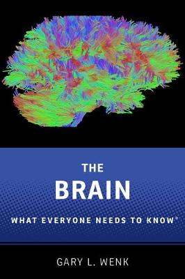 The Brain: What Everyone Needs To Know (R) - What Everyone Needs to Know (Hardback)
