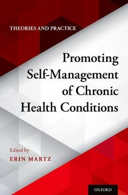 Promoting Self-Management of Chronic Health Conditions: Theories and Practice (Hardback)