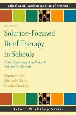 Solution-Focused Brief Therapy in Schools: A 360-Degree View of the Research and Practice Principles - SSWAA Workshop Series (Paperback)