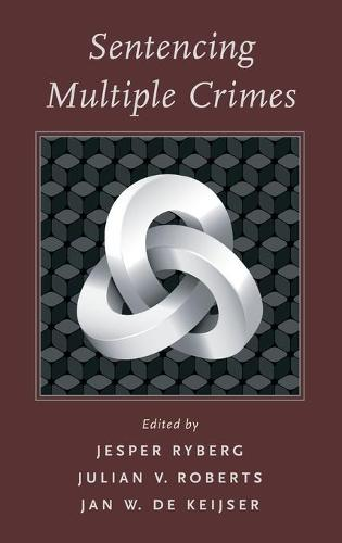 Sentencing for Multiple Crimes - Studies in Penal Theory and Philosophy (Hardback)