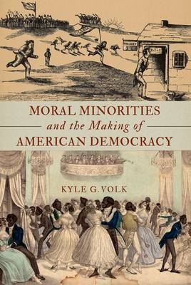 Moral Minorities and the Making of American Democracy (Paperback)