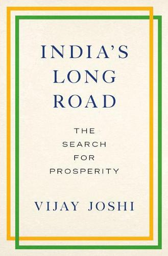 India's Long Road: The Search for Prosperity (Hardback)