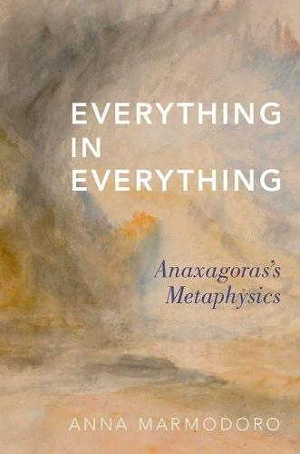 Everything in Everything: Anaxagoras's Metaphysics (Hardback)
