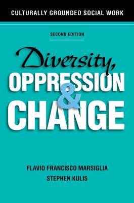 Diversity, Oppression, and Change, Second Edition: Culturally Grounded Social Work (Paperback)
