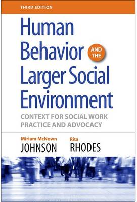 Human Behavior and the Larger Social Environment, Third Edition: Context for Social Work Practice and Advocacy (Paperback)