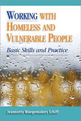 Working With Homeless and Vulnerable People: Basic Skills and Practices (Paperback)
