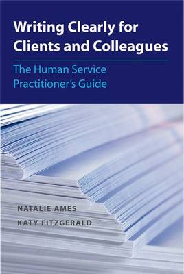 Writing Clearly for Clients and Colleagues: The Human Service Practitioner's Guide (Paperback)
