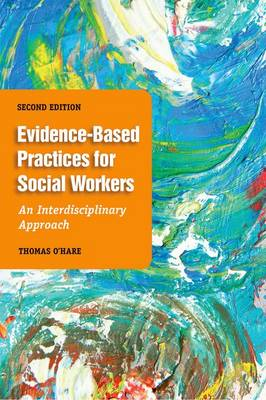 Evidence-Based Practice for Social Workers, Second Edition: An Interdisciplinary Approach (Paperback)