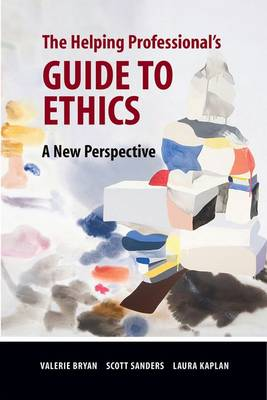 The Helping Professional's Guide to Ethics: A New Perspective (Paperback)