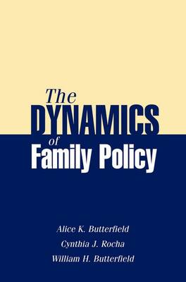 The Dynamics of Family Policy (Paperback)