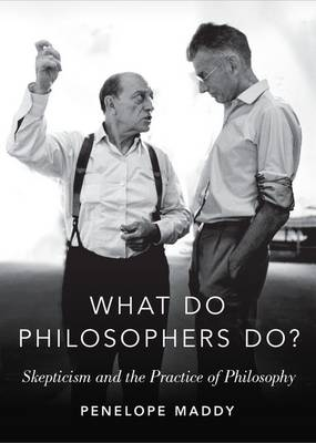 What do Philosophers Do?: Skepticism and the Practice of Philosophy - The Romanell Lectures (Hardback)