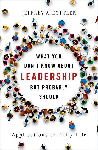 What You Don't Know about Leadership, but Probably Should: Applications to Daily Life (Hardback)