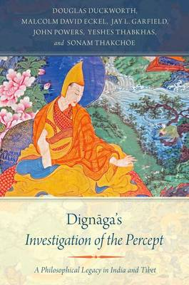 Dignaga's Investigation of the Percept: A Philosophical Legacy in India and Tibet (Hardback)