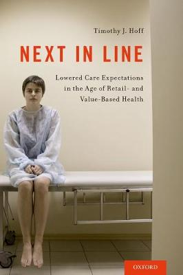 Next in Line: Lowered Care Expectations in the Age of Retail- and Value-Based Health (Paperback)