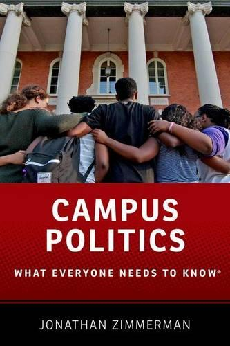 Campus Politics: What Everyone Needs to Know (R) - What Everyone Needs To Know (R) (Hardback)