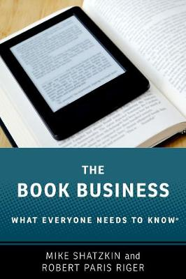 The Book Business: What Everyone Needs to Know (R) - What Everyone Needs To Know (R) (Paperback)