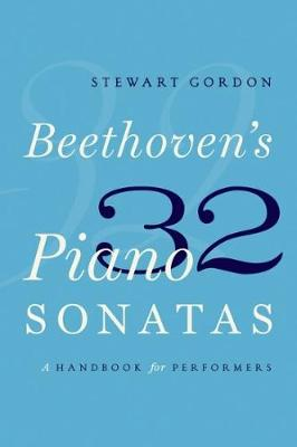 Beethoven's 32 Piano Sonatas: A Handbook for Performers (Paperback)