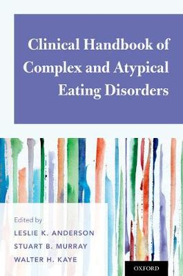 Clinical Handbook of Complex and Atypical Eating Disorders (Paperback)