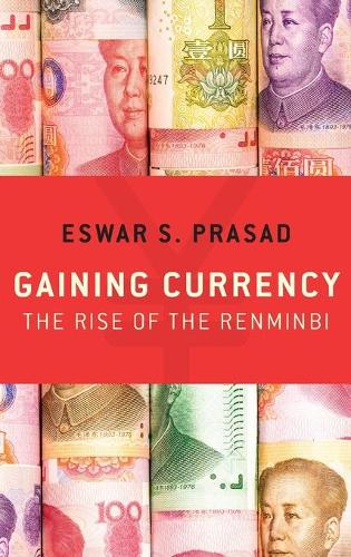 Gaining Currency: The Rise of the Renminbi (Hardback)