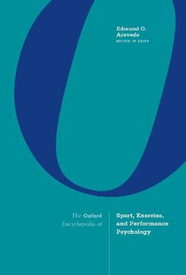 The Oxford Encyclopedia of Sport, Exercise, and Performance Psychology (Hardback)