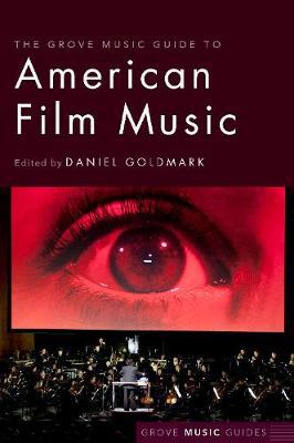 The Grove Music Guide to American Film Music (Paperback)