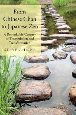 From Chinese Chan to Japanese Zen: A Remarkable Century of Transmission and Transformation (Hardback)