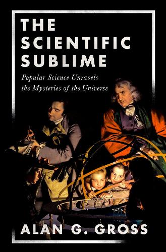 The Scientific Sublime: Popular Science Unravels the Mysteries of the Universe (Hardback)