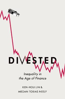 Divested: Inequality in Financialized America (Hardback)