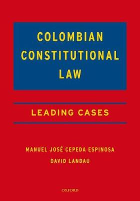 Colombian Constitutional Law: Leading Cases (Hardback)